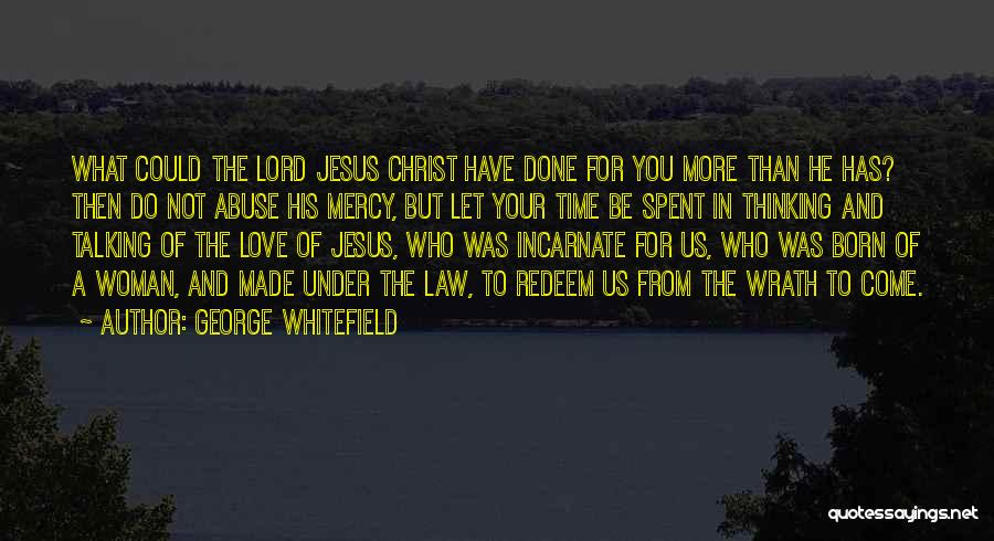 Jesus Wrath Quotes By George Whitefield