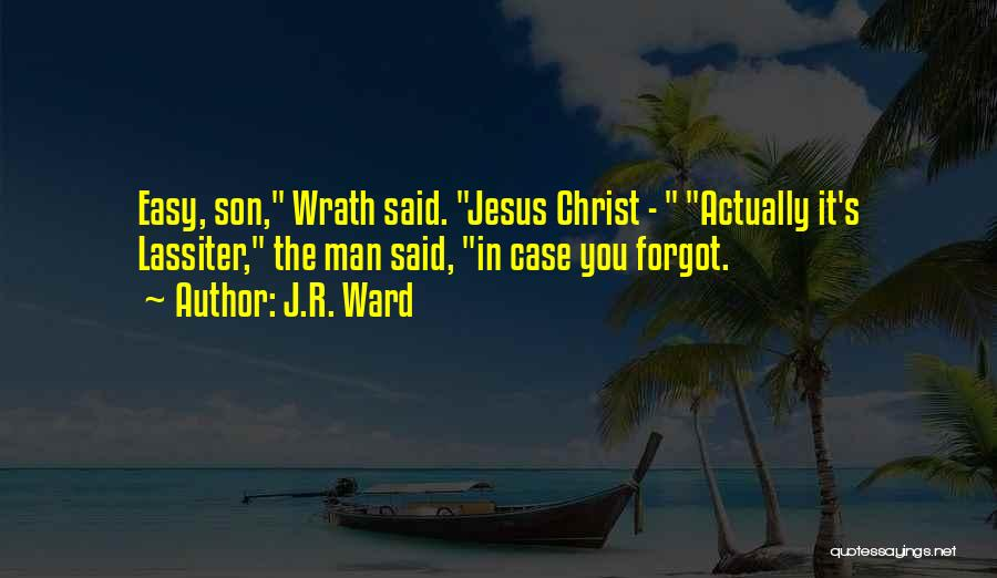 Jesus Wrath Quotes By J.R. Ward
