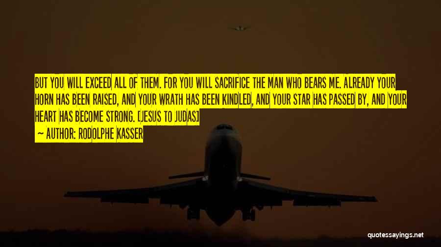 Jesus Wrath Quotes By Rodolphe Kasser
