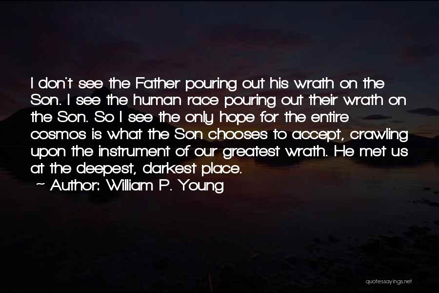 Jesus Wrath Quotes By William P. Young