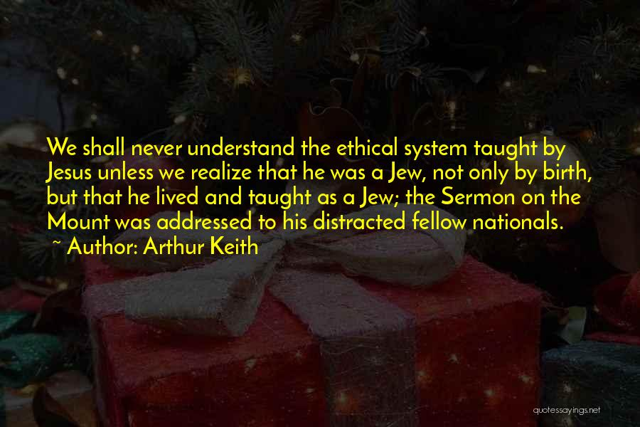 Jesus's Birth Quotes By Arthur Keith