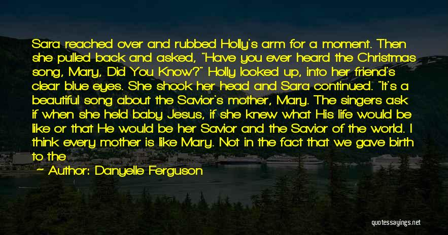 Jesus's Birth Quotes By Danyelle Ferguson