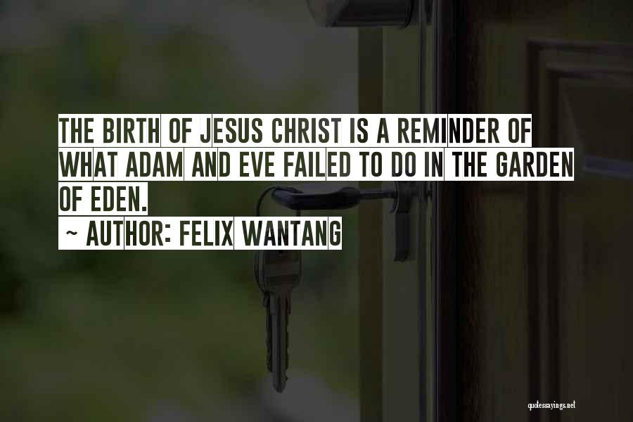 Jesus's Birth Quotes By Felix Wantang
