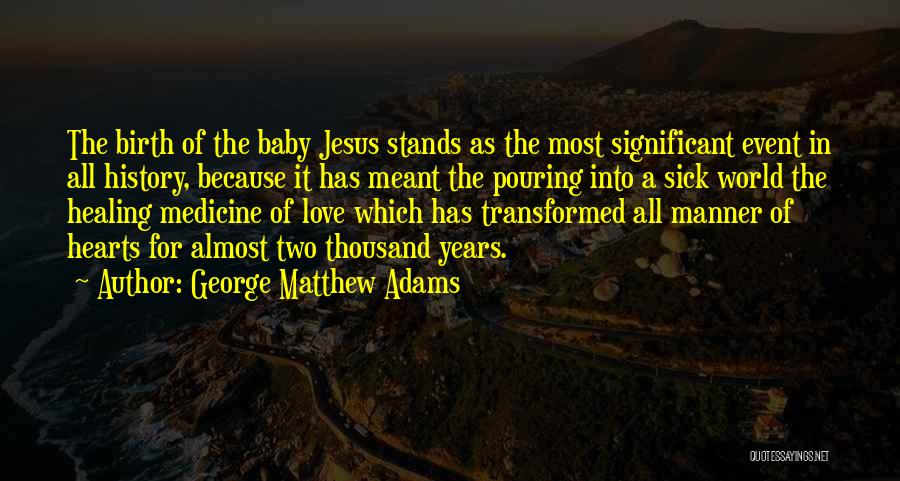Jesus's Birth Quotes By George Matthew Adams