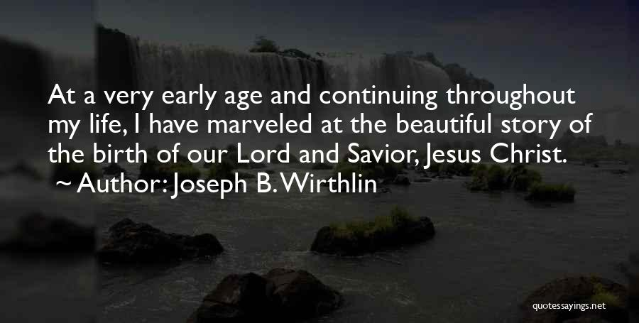 Jesus's Birth Quotes By Joseph B. Wirthlin