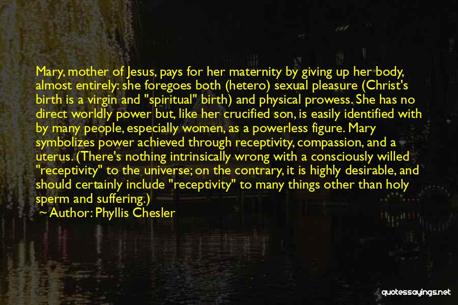 Jesus's Birth Quotes By Phyllis Chesler