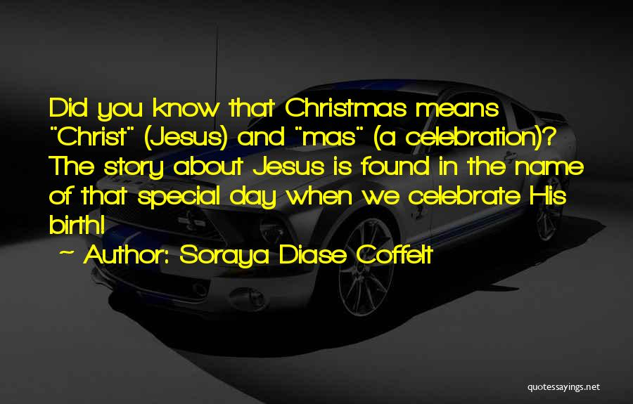 Jesus's Birth Quotes By Soraya Diase Coffelt