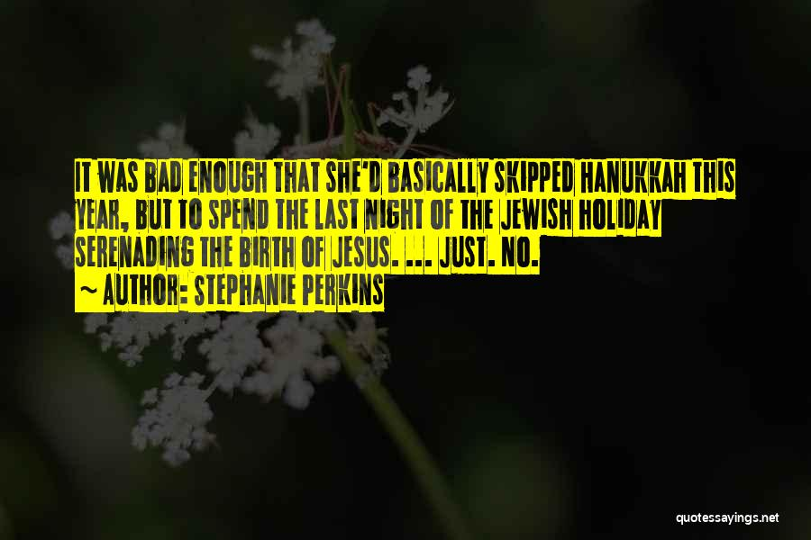 Jesus's Birth Quotes By Stephanie Perkins