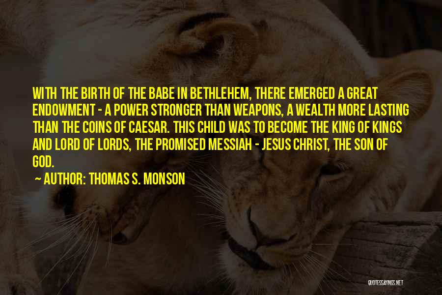 Jesus's Birth Quotes By Thomas S. Monson