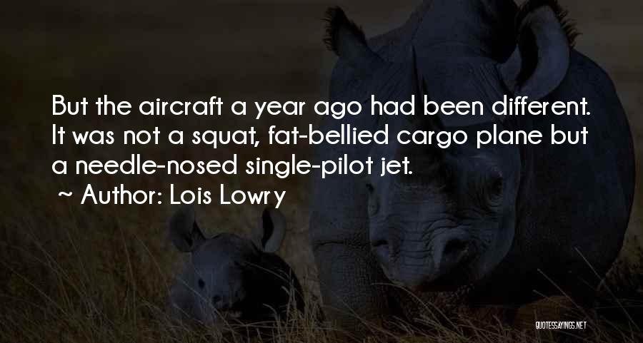 Jet Aircraft Quotes By Lois Lowry