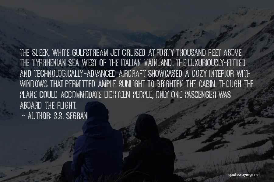 Jet Aircraft Quotes By S.S. Segran