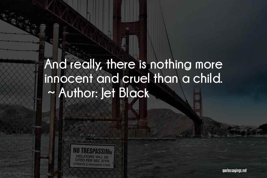 Jet Black Quotes 2092784