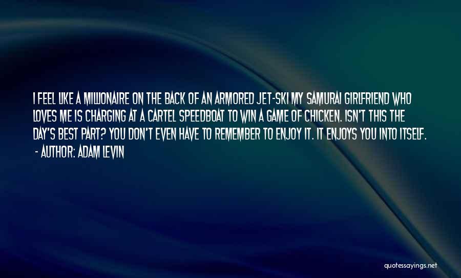 Jet Ski Quotes By Adam Levin