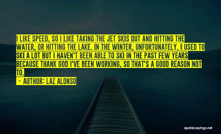 Jet Ski Quotes By Laz Alonso
