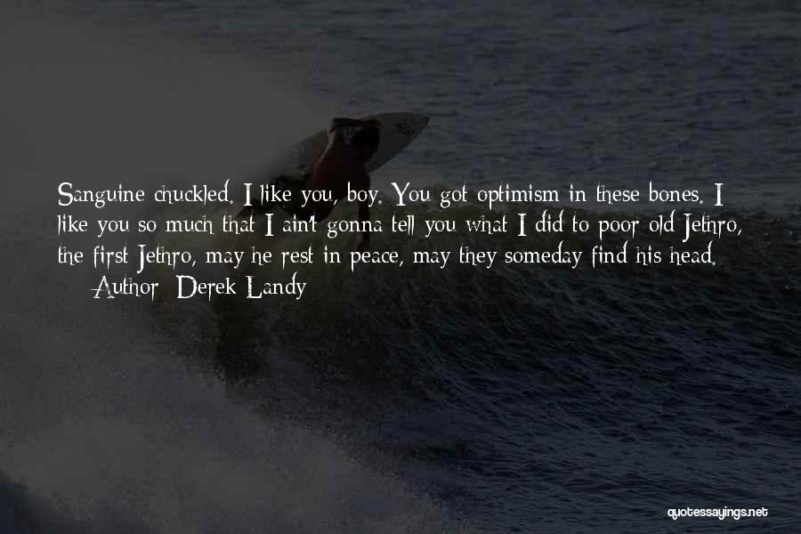 Jethro Quotes By Derek Landy