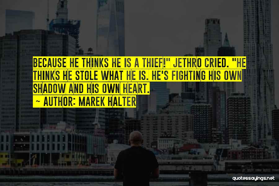 Jethro Quotes By Marek Halter