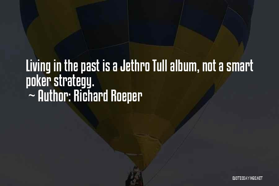 Jethro Quotes By Richard Roeper
