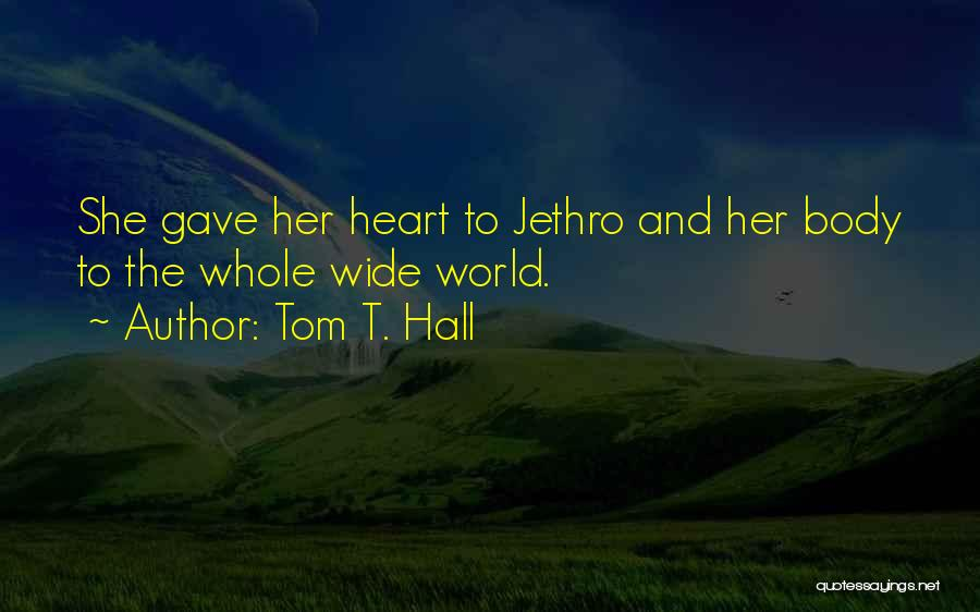 Jethro Quotes By Tom T. Hall