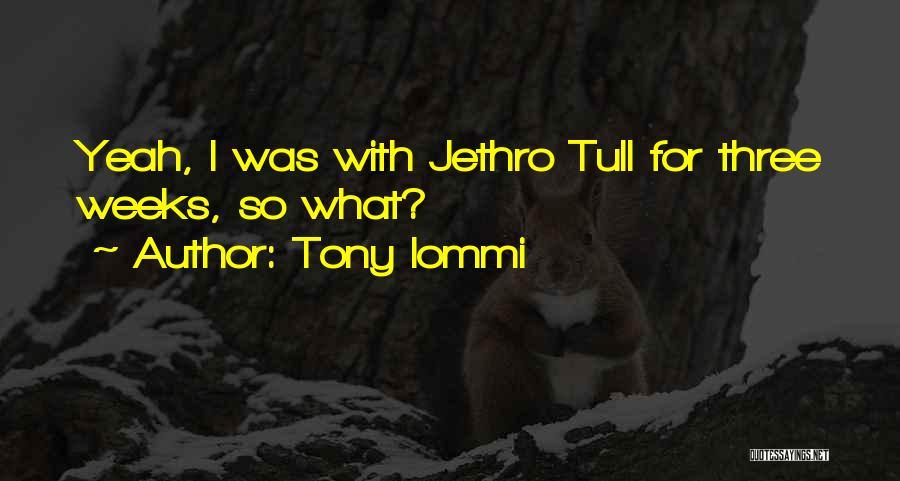 Jethro Quotes By Tony Iommi