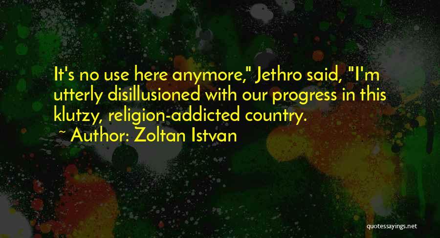 Jethro Quotes By Zoltan Istvan