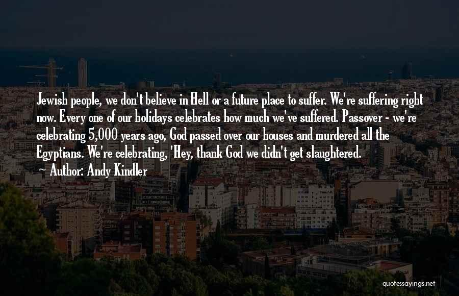 Jewish Holidays Quotes By Andy Kindler
