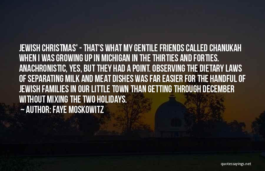 Jewish Holidays Quotes By Faye Moskowitz
