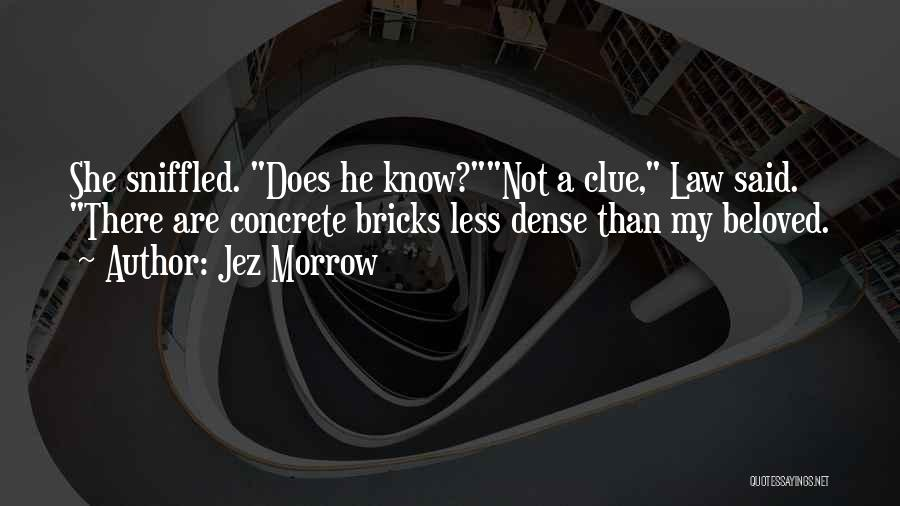 Jez Morrow Quotes 1013766