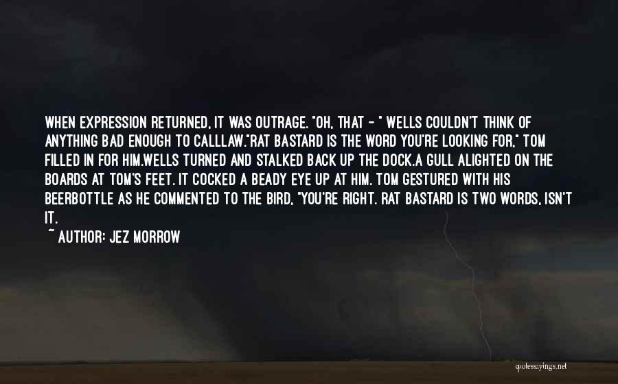 Jez Morrow Quotes 1565460
