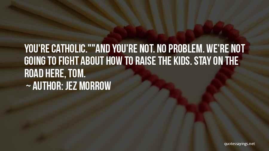Jez Morrow Quotes 1596688