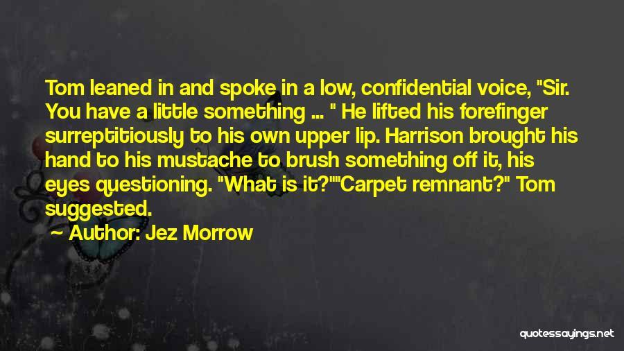 Jez Morrow Quotes 2155601