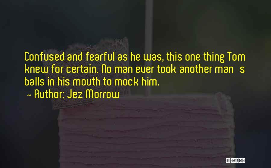 Jez Morrow Quotes 591445