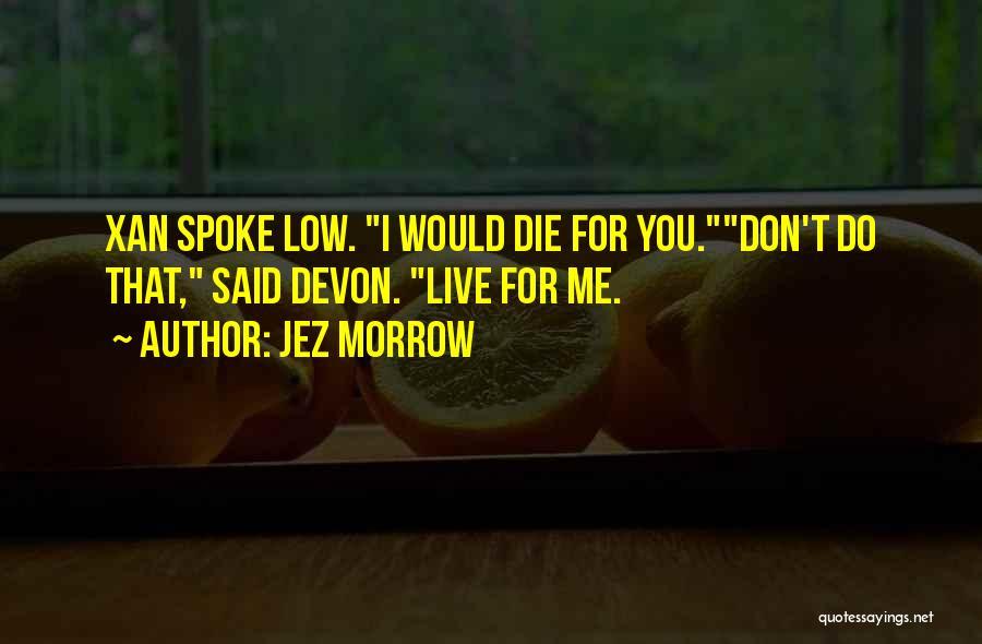 Jez Morrow Quotes 839769