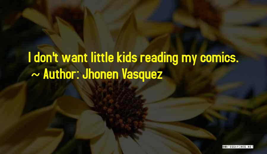 Jhonen Vasquez Quotes 1008807
