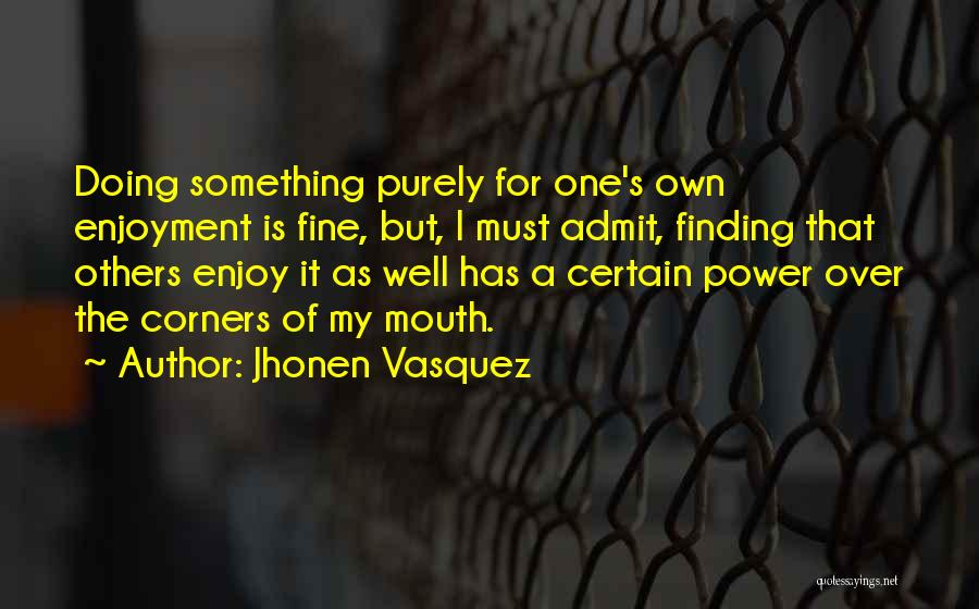 Jhonen Vasquez Quotes 1121167