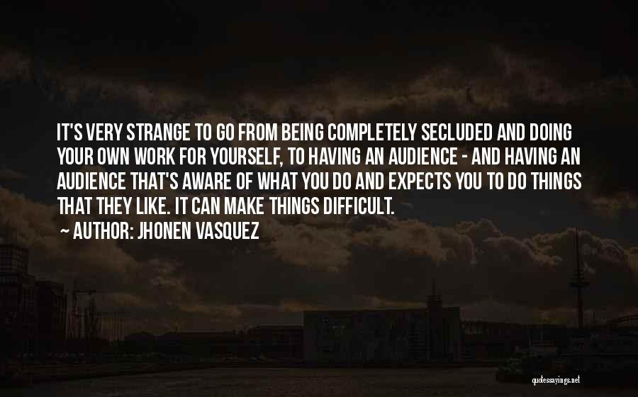 Jhonen Vasquez Quotes 1148172