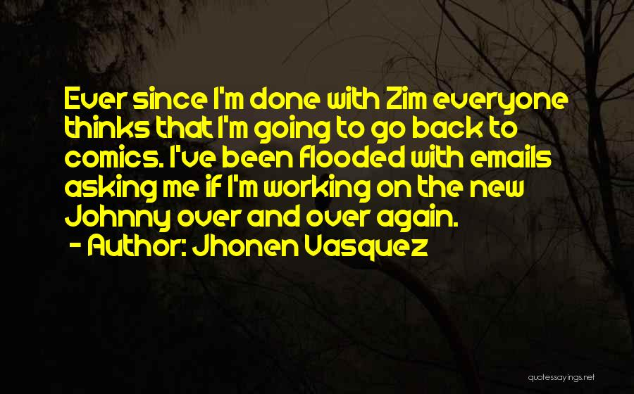 Jhonen Vasquez Quotes 1620157