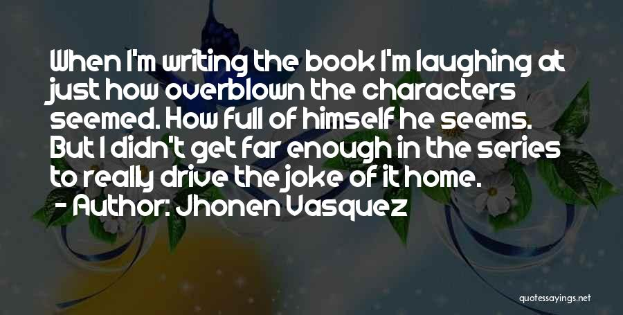 Jhonen Vasquez Quotes 2118342