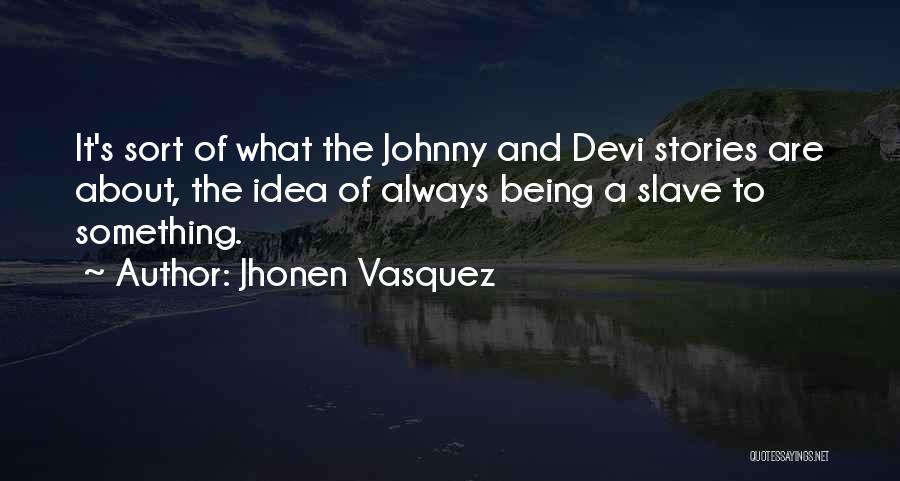 Jhonen Vasquez Quotes 217592