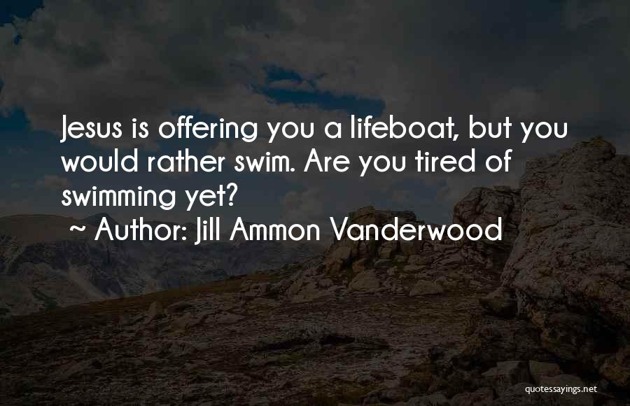 Jill Ammon Vanderwood Quotes 896785