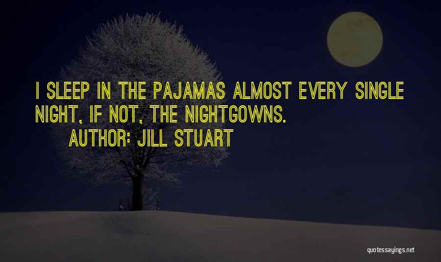 Jill Stuart Quotes 1011779
