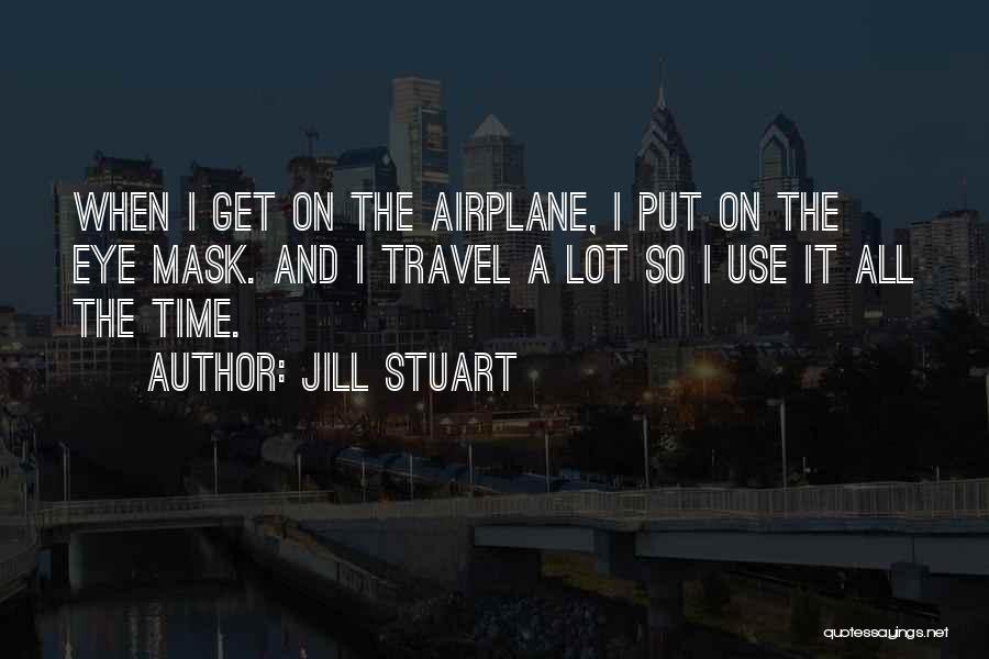 Jill Stuart Quotes 1173346