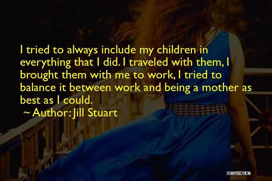 Jill Stuart Quotes 2228771