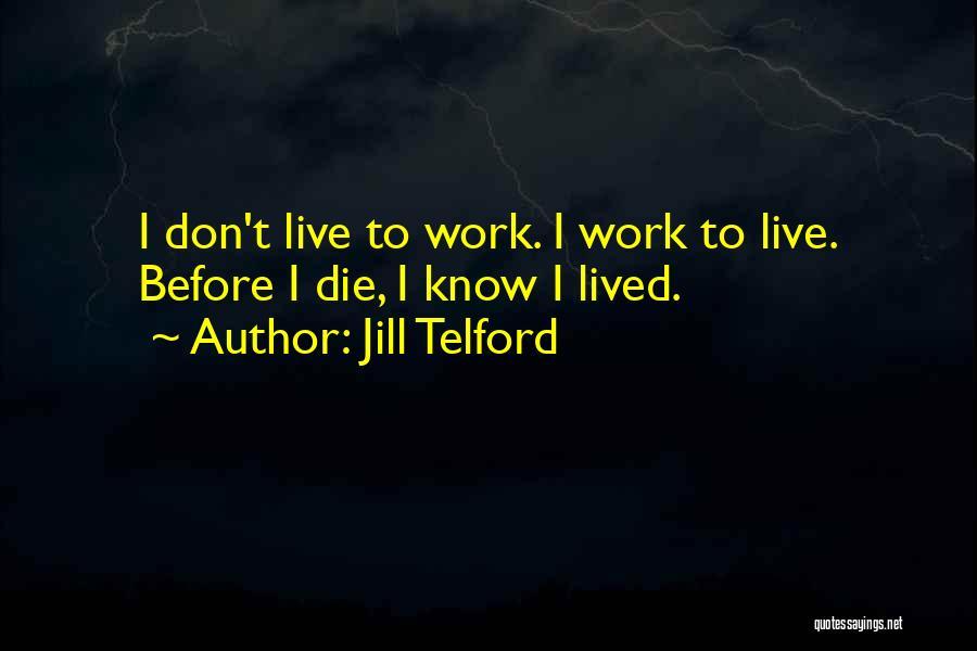 Jill Telford Quotes 1313776