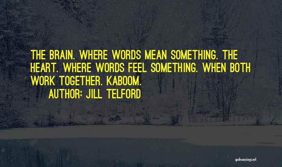 Jill Telford Quotes 252420