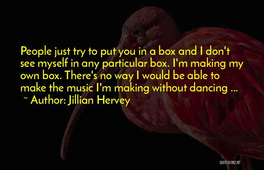 Jillian Hervey Quotes 511395
