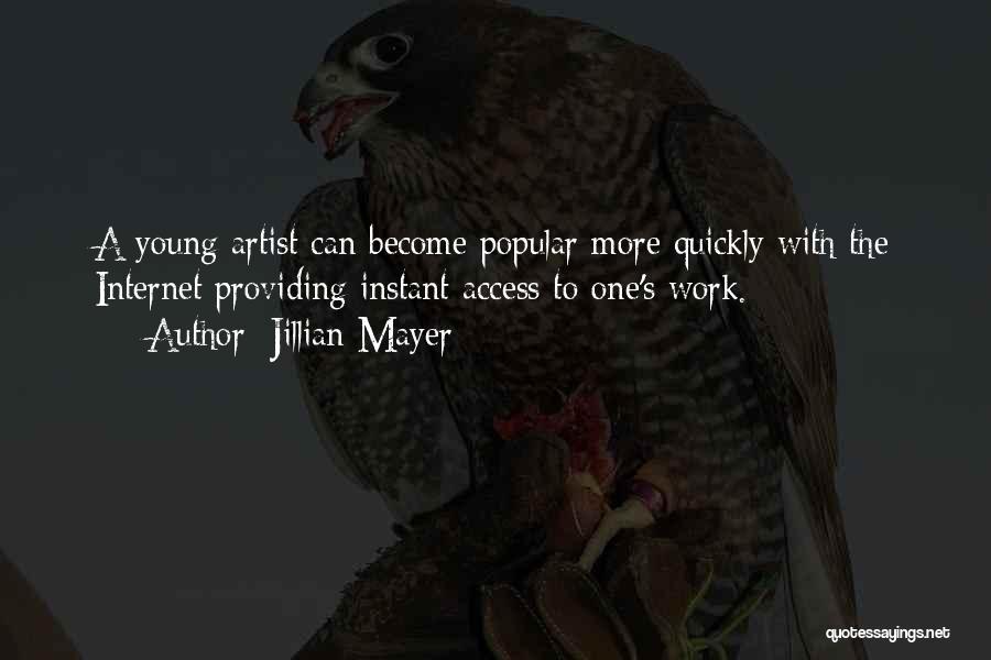 Jillian Mayer Quotes 1144913