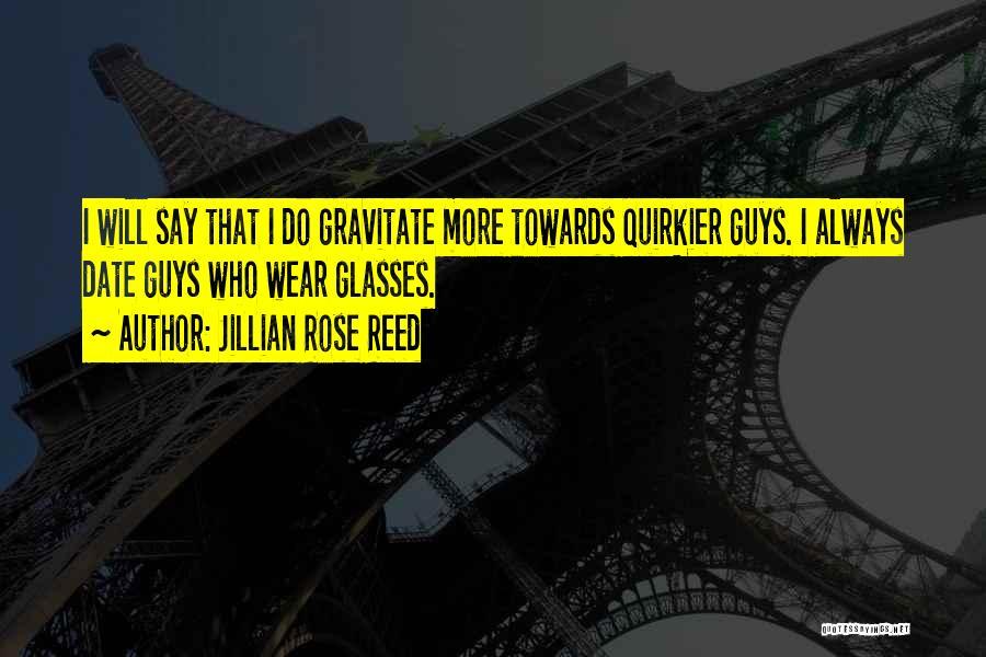 Jillian Rose Reed Quotes 664726