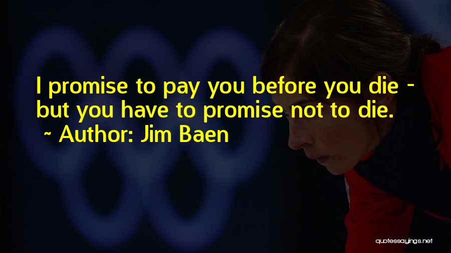 Jim Baen Quotes 161755