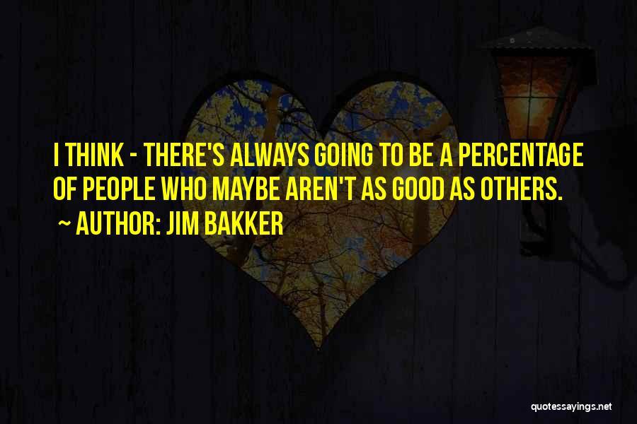 Jim Bakker Quotes 685258