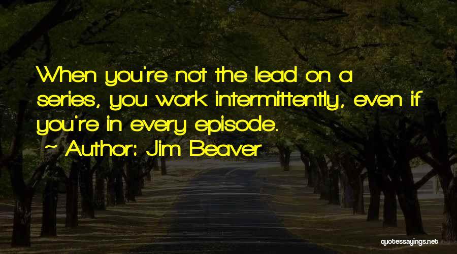 Jim Beaver Quotes 563026